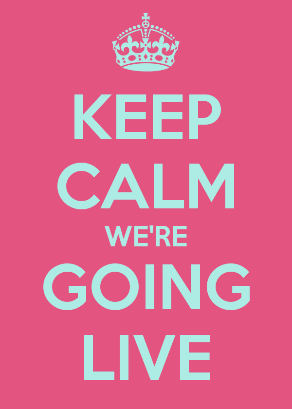 keep-calm-we-re-going-live-7