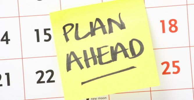 Preparation and planning ahead